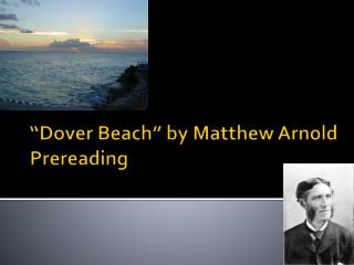 """Dover Beach"" by Matthew Arnold  Prereading"