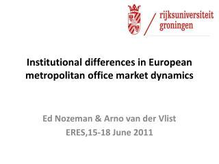 Institutional differences in European metropolitan office market dynamics