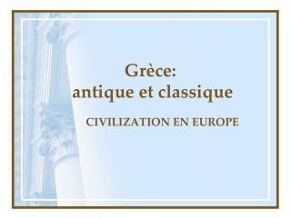 Grèce:  antique et classique