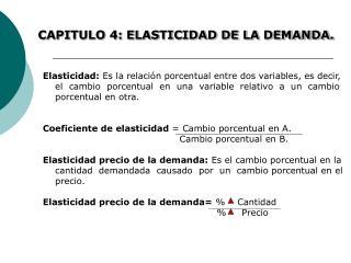 CAPITULO 4: ELASTICIDAD DE LA DEMANDA.
