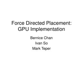Force Directed Placement: GPU Implementation