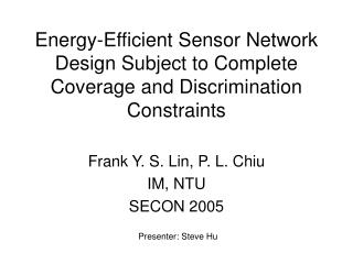 Energy-Efficient Sensor Network Design Subject to Complete Coverage and Discrimination Constraints