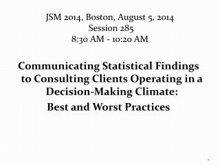 JSM 2014, Boston, August 5, 2014   Session 285 8:30 AM - 10:20 AM
