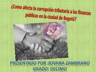 ¿Como afecta la corrupción  tributaria  a las finanzas  publicas  en la ciudad de Bogotá?