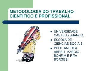 METODOLOGIA DO TRABALHO CIENTÍFICO E PROFISSIONAL.