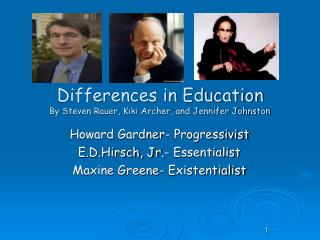 Differences in Education By Steven Rauer, Kiki Archer, and Jennifer Johnston