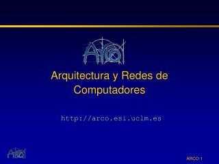 Arquitectura y Redes de Computadores