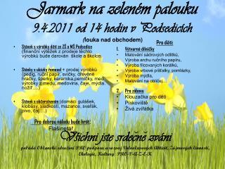 Jarmark na zeleném palouku 9.4.2011 od 14 hodin v  Podsedicích ( louka nad obchodem)