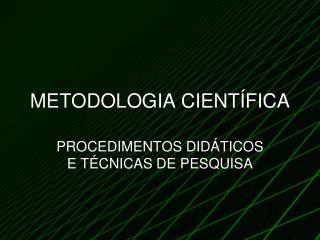 METODOLOGIA CIENT FICA