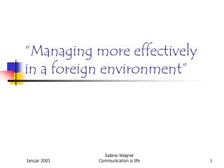 """Managing more effectively in a foreign environment"""