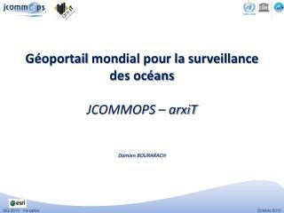 Géoportail  mondial pour la surveillance des océans JCOMMOPS –  arxiT Damien BOURARACH
