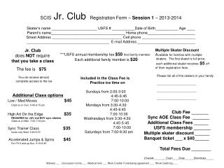Jr. Club  does  NOT  require that you take a class The fee is    $75