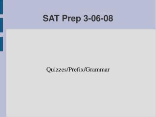 SAT Prep 3-06-08