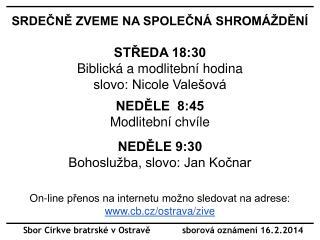 Sbor Církve bratrské v Ostravě            sborová oznámení 16.2.2014