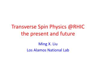 Transverse Spin Physics @RHIC the present and future