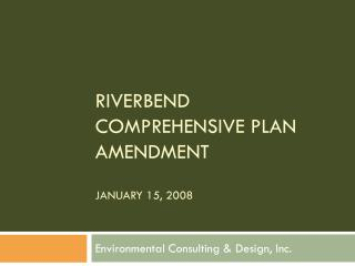 RIVERBEND COMPREHENSIVE PLAN AMENDMENT JANUARY 15, 2008