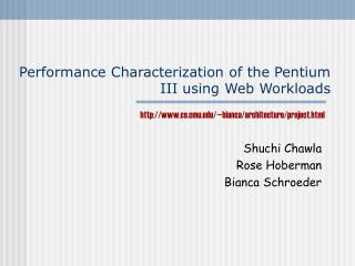 Performance Characterization of the Pentium III using Web Workloads