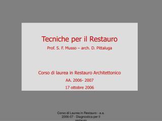 Tecniche per il Restauro Prof. S. F. Musso � arch. D. Pittaluga
