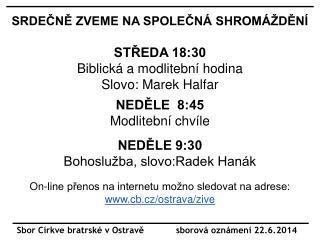 Sbor Církve bratrské v Ostravě            sborová oznámení 22.6.2014