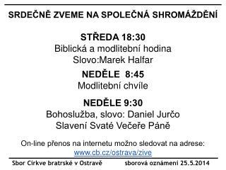 Sbor Církve bratrské v Ostravě            sborová oznámení 25.5 . 2014