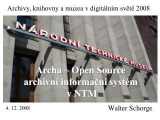 Archa – Open Source  archivní informační systém  v NTM