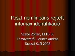 Poszt nemlineáris rejtett infomax identifikáció