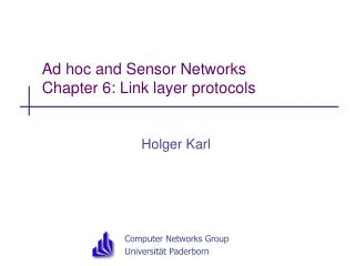 Ad hoc and Sensor Networks Chapter 6: Link layer protocols