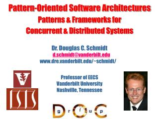 Dr. Douglas C. Schmidt d.schmidt@vanderbilt dre.vanderbilt/~schmidt/