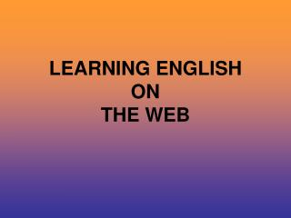 LEARNING ENGLISH  ON  THE WEB