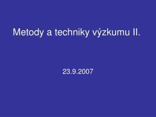 Metody a techniky výzkumu II.