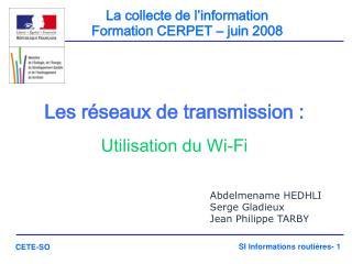 La collecte de l'information Formation CERPET – juin 2008