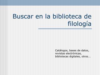 Buscar en la biblioteca de filología