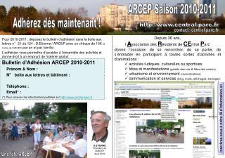 Bulletin d'Adhésion ARCEP 2010-2011     Prénom & Nom :     N° boite aux lettres et bâtiment :