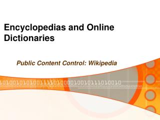 Encyclopedias and Online Dictionaries
