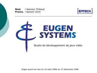 Nom:  Samson Thibaud Promo.:  Epitech 2010