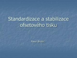 Standardizace a stabilizace  ofsetového tisku