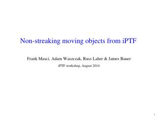 Non-streaking moving objects from  iPTF