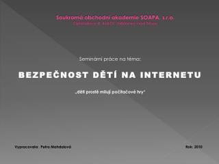 Soukromá obchodní akademie SOAPA, s.r.o. Opletalova 4, 466 01 Jablonec nad Nisou