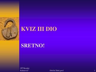 KVIZ III DIO