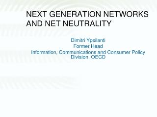 NEXT GENERATION NETWORKS AND NET NEUTRALITY