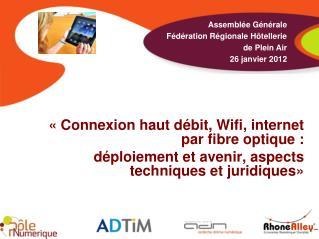 «Connexion haut débit, Wifi, internet par fibre optique: