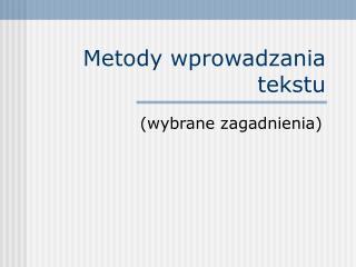 Metody wprowadzania tekstu