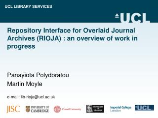 Repository Interface for Overlaid Journal Archives (RIOJA) : an overview of work in progress