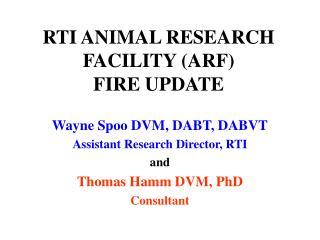 RTI ANIMAL RESEARCH FACILITY (ARF) FIRE UPDATE