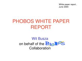 PHOBOS WHITE PAPER REPORT