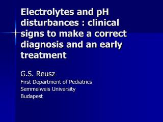 G.S. Reusz First Department of Pediatrics Semmelweis University Budapest