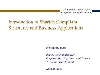 Introduction to Shariah Compliant Structures and Business Applications
