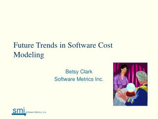 Future Trends in Software Cost Modeling