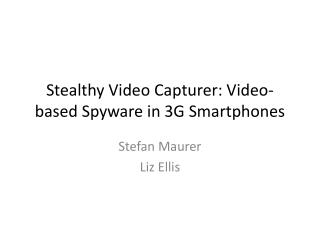 Stealthy Video Capturer: Video-based Spyware in 3G Smartphones