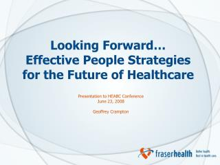 Looking Forward… Effective People Strategies for the Future of Healthcare